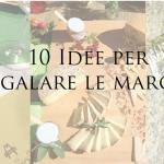 10 idee per regalare un po' di Marche, a Natale e non solo.